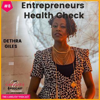 8: Dethra Giles | Entrepreneur's Health Check