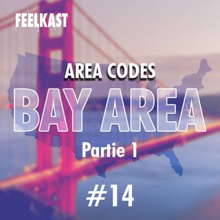 14: AREA CODES Bay Area pt. 1