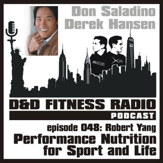 Episode 048 - Robert Yang - Performance Nutrition for Sport and Life