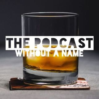 The Podcast Without a Name