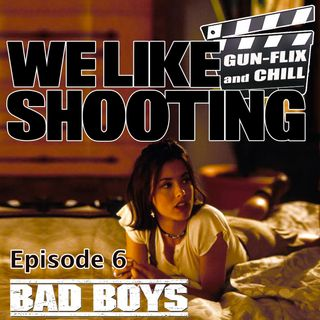 WLS Gunflix & Chill 006 - Bad Boys