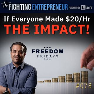 Should Minimum Wage Be $20 An Hour?- THE IMPACT (Freedom Friday)
