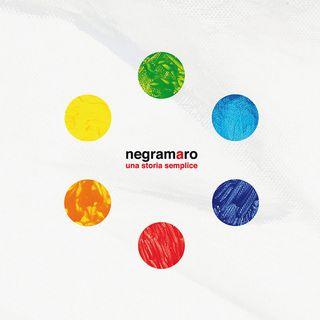 "2x19 - Negramaro ""Una storia semplice"""