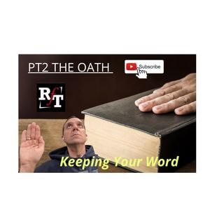 PT2-Importance Of Keeping An OATH Your Word - 2:17:21, 9.33 AM