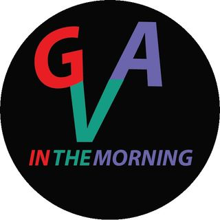 GVA and the Morning Show Episode 60