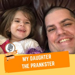 Episode 61: My Daughter the Prankster