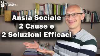 Ansia Sociale 2 Cause e 2 Soluzioni Efficaci