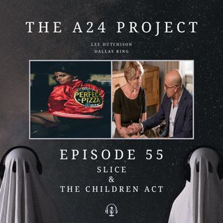55 - Slice & The Children Act