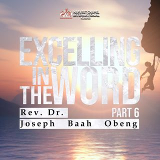 Excelling in the Word - Part 6