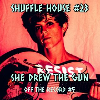 Off The Record #5 - She Drew The Gun