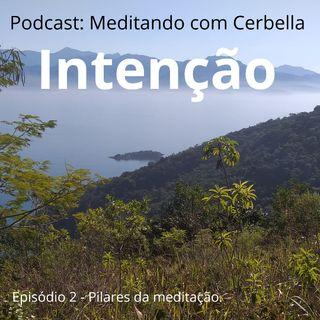 Intenção - Episódio 2 Meditando com Cerbella