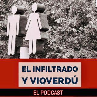 El Podcast Del Infiltrado y Vio Verdú