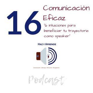 Episodio #016 Seis Intuiciones para beneficiar tu trayectoria como speaker