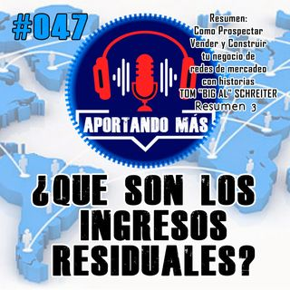 ¿Que Son Los Ingresos Residuales? | #048 - Aportandomas.com