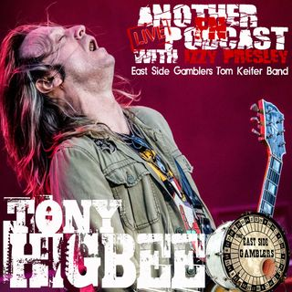 Tony Higbee - Tom Keifer/East Side Gamblers