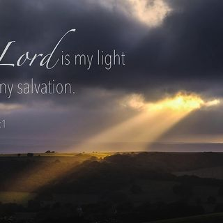 Make The LORD Your Light So You Won't Be In Darkness