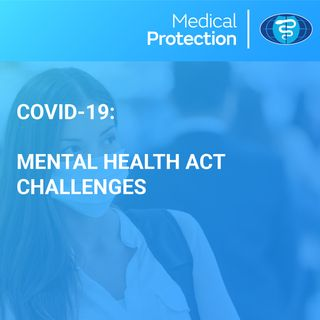 [UK] COVID - 19: Mental Health Act changes