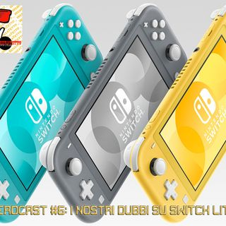 Nerdcast #6: I nostri dubbi su Switch Lite