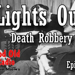 Lights Out, Death Robbery Episode 1  | Good Old Radio #lightsout #ClassicRadio #oldtimeradio
