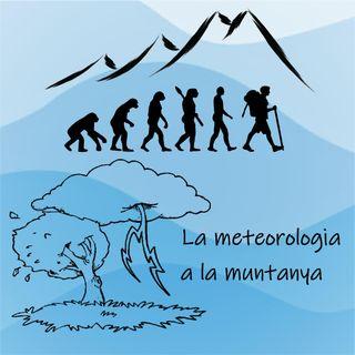 5. La Meteorologia a la muntanya amb Miquel Salamanca. Interpretar-la a temps et pot salvar la vida.