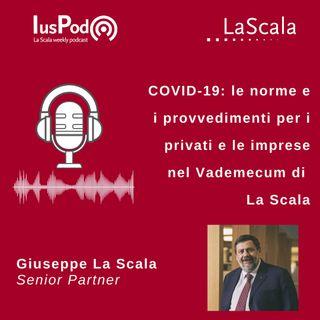 Ep. 52 IusPod COVID-19: le norme e i provvedimenti per privati e imprese nel Vademecum di La Scala