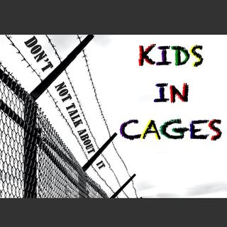 KidsInCages: Episode 4 - What happens one migrant children arrive at the border.