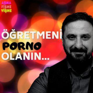 Öğretmeni Porno Olanın... - Klinik Psikolog Eren Murat Dinçer