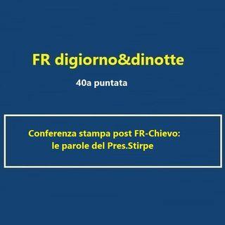 40 Puntata: Conferenza Stampa Pres.Stirpe