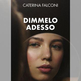"""Caterina Falconi """"Dimmelo adesso"""""""