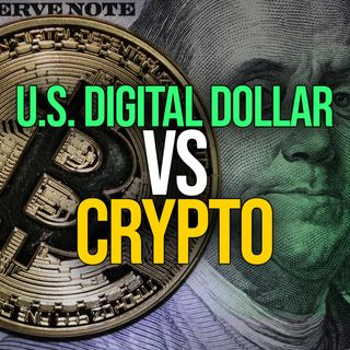 210. U.S. Digital Dollar vs Cryptocurrency | Stablecoin Regulation Coming Soon