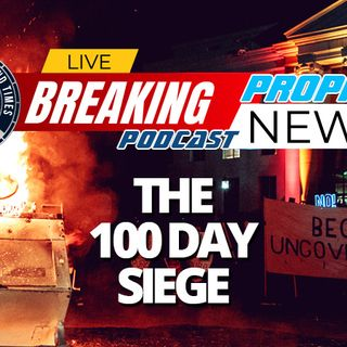 NTEB PROPHECY NEWS PODCAST: ANTIFA, Black Lives Matter And The Sunrise Movement Call For A '100 Day Siege' Of Domestic Terrorism Ahead Of El