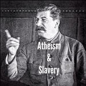Atheism & Slavery