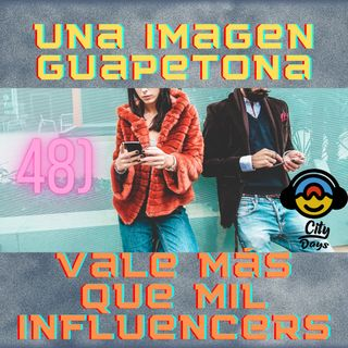 48) Una imagen Guapetona Vale Más que mil influencers
