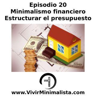 Episodio 20: Minimalismo financiero - Estructurar el presupuesto