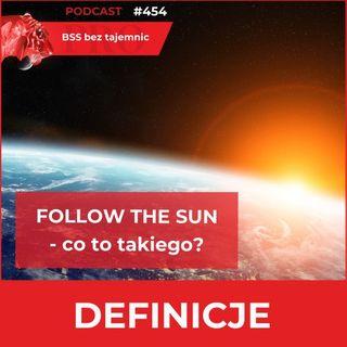 #454 Follow the sun – czym jest i co oznacza dla branży BSS?