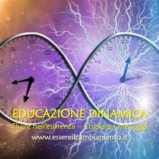 33° puntata - EDUCAZIONE DINAMICA - FLUIRE NELL'ESISTENZA - COGLIERE I MESSAGGI