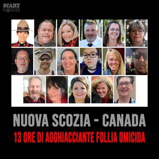 Nuova Scozia - Canada - 13 ore di agghiacciante follia omicida