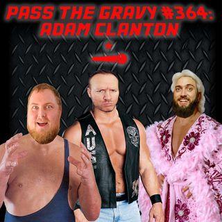 Pass The Gravy #364: Adam Clanton