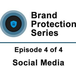 Online Brand Protection   Ep.4 of 4   Social Media Networks