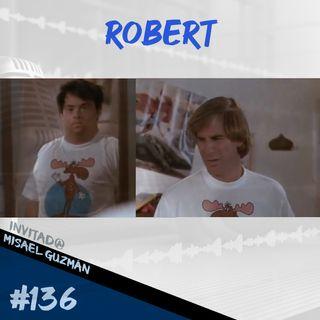Episodio 136 - Robert