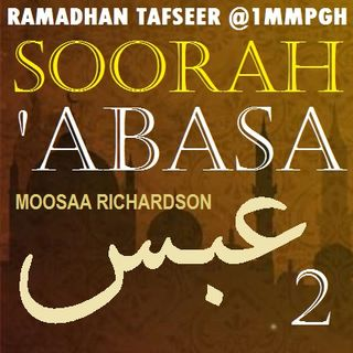 Tafseer of Soorah 'Abasa Part 2: Verses 4-9