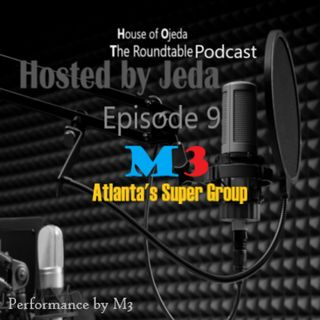 HOJ The Roundtable Season 2 with special guest M3 ATL's Super Group