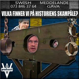 VILKA FINNER VI PÅ HISTORIENS SKAMPÅLE?