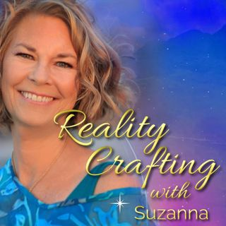 EP1: What is Reality Crafting? With Suzanna Kennedy