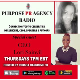 Purpose PR Agency Radio S2 E25 Speaks with CEO Lori Sainvil