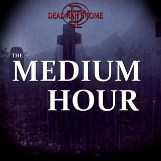 The Medium Hour