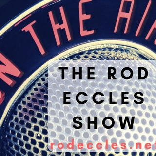 The Rod Eccles Show 9 5 19