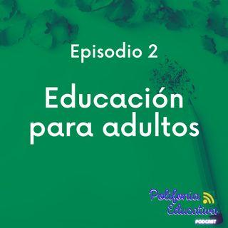 Educación para adultos - Episodio 2