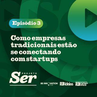 Projeto SER 003 - Como empresas tradicionais estão se conectando com startups
