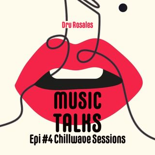 Ep.04 - Chillwave Sessions